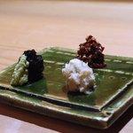 流石 - 自家製海苔とわさび、わさび漬け、蕎麦煎り粒と味噌